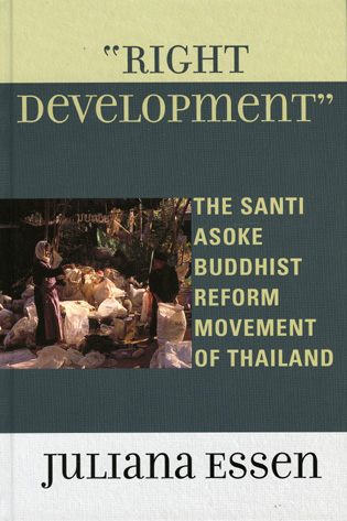 Cover image for the book Right Development: The Santi Asoke Buddhist Reform Movement of Thailand