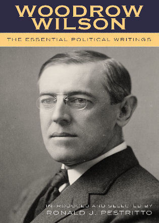 Cover image for the book Woodrow Wilson: The Essential Political Writings