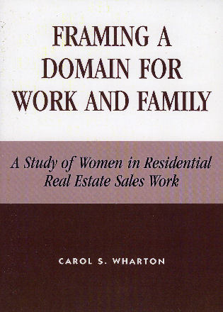 Cover image for the book Framing a Domain for Work and Family: A Study of Women in Residential Real Estate Sales Work