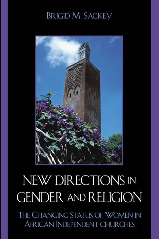 Cover image for the book New Directions in Gender and Religion: The Changing Status of Women in African Independent Churches