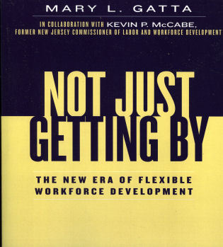 Cover image for the book Not Just Getting By: The New Era of Flexible Workforce Development