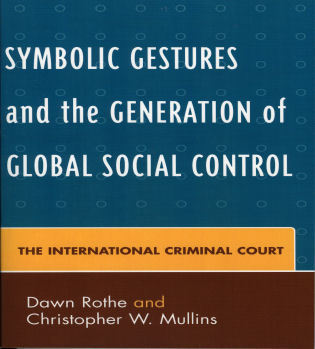 Cover image for the book Symbolic Gestures and the Generation of Global Social Control: The International Criminal Court