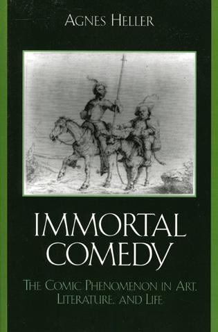Cover image for the book The Immortal Comedy: The Comic Phenomenon in Art, Literature, and Life