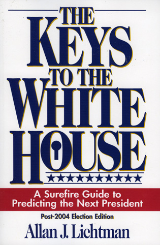 Cover image for the book The Keys to the White House: A Surefire Guide to Predicting the Next President, Post 2004 Election Edition