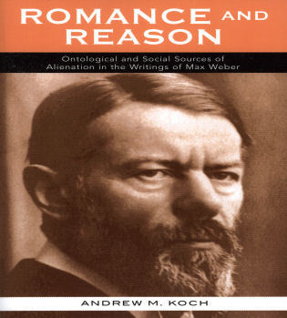 Cover image for the book Romance and Reason: Ontological and Social Sources of Alienation in the Writings of Max Weber