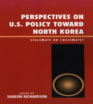 Cover image for the book Perspectives on U.S. Policy Toward North Korea: Stalemate or Checkmate