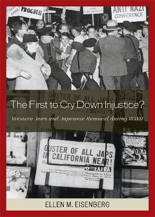 Cover image for the book The First to Cry Down Injustice?: Western Jews and Japanese Removal During WWII