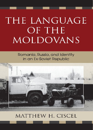 Cover image for the book The Language of the Moldovans: Romania, Russia, and Identity in an Ex-Soviet Republic