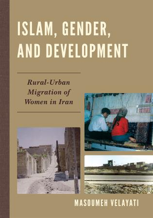 Cover image for the book Islam, Gender, and Development: Rural-Urban Migration of Women in Iran