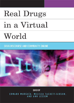 Cover image for the book Real Drugs in a Virtual World: Drug Discourse and Community Online