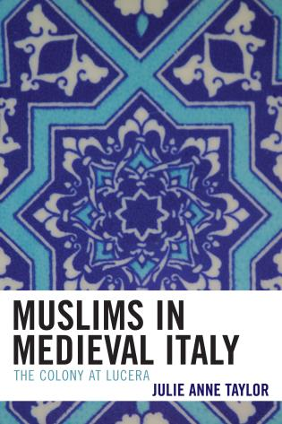 Cover image for the book Muslims in Medieval Italy: The Colony at Lucera