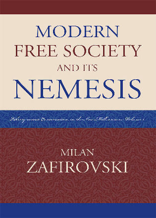 Cover image for the book Modern Free Society and Its Nemesis: Liberty versus Conservatism in the New Millennium