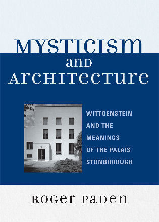 Cover image for the book Mysticism and Architecture: Wittgenstein and the Meanings of the Palais Stonborough