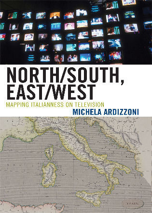 Cover image for the book North/South, East/West: Mapping Italianness on Television