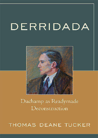 Cover image for the book Derridada: Duchamp as Readymade Deconstruction
