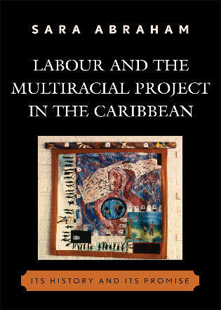 Cover image for the book Labour and the Multiracial Project in the Caribbean