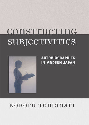 Cover image for the book Constructing Subjectivities: Autobiographies in Modern Japan