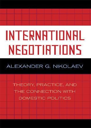 Cover image for the book International Negotiations: Theory, Practice and the Connection with Domestic Politics