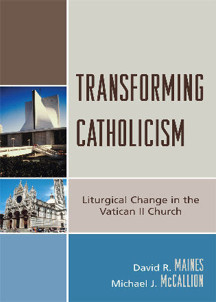 Cover image for the book Transforming Catholicism: Liturgical Change in the Vatican II Church