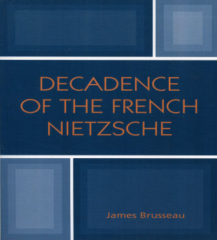 Cover image for the book Decadence of the French Nietzsche