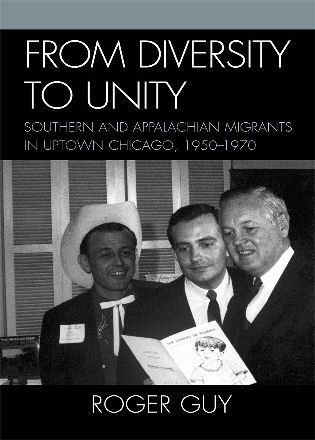 Cover image for the book From Diversity to Unity: Southern and Appalachian Migrants in Uptown Chicago, 1950-1970