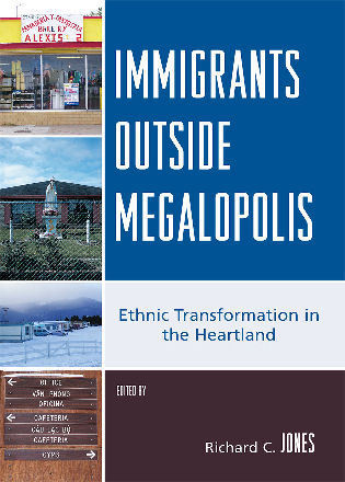 Cover image for the book Immigrants Outside Megalopolis: Ethnic Transformation in the Heartland