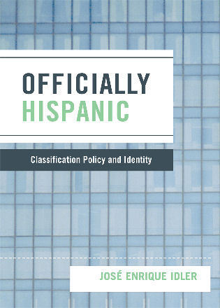 Cover image for the book Officially Hispanic: Classification Policy and Identity