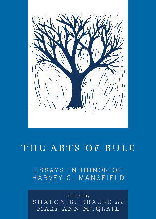 Cover image for the book The Arts of Rule: Essays in Honor of Harvey C. Mansfield