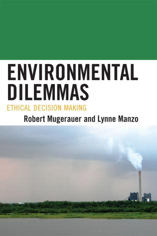Cover image for the book Environmental Dilemmas: Ethical Decision Making