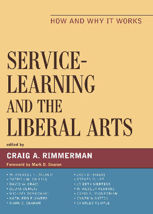 Cover image for the book Service-Learning and the Liberal Arts: How and Why It Works