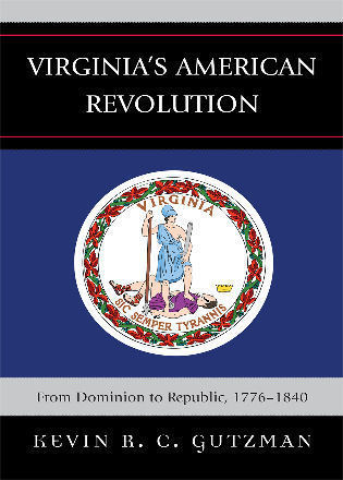 Cover image for the book Virginia's American Revolution: From Dominion to Republic, 1776-1840