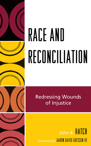 Cover image for the book Race and Reconciliation: Redressing Wounds of Injustice