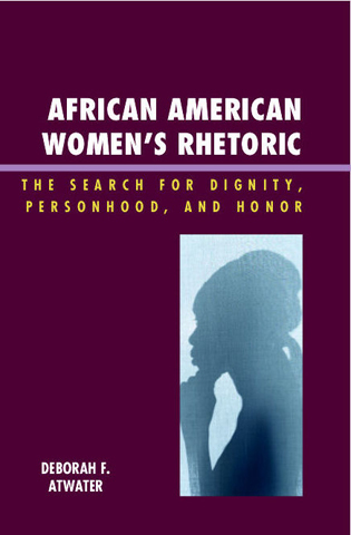Cover image for the book African American Women's Rhetoric: The Search for Dignity, Personhood, and Honor