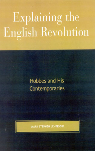 Cover image for the book Explaining the English Revolution: Hobbes and His Contemporaries