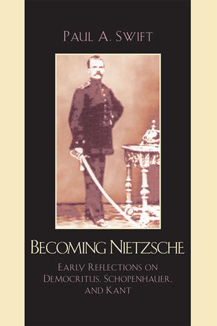 Cover image for the book Becoming Nietzsche: Early Reflections on Democritus, Schopenhauer, and Kant