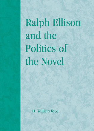 Cover image for the book Ralph Ellison and the Politics of the Novel
