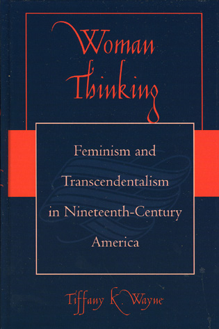 Cover image for the book Woman Thinking: Feminism and Transcendentalism in Nineteenth-Century America