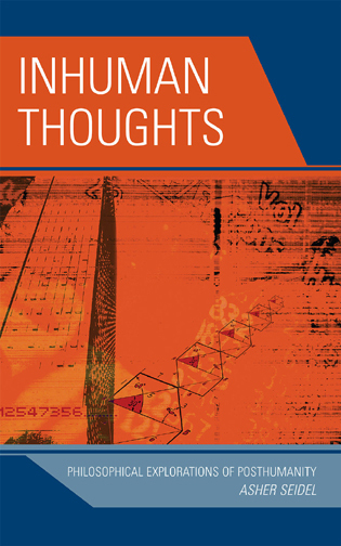 Cover image for the book Inhuman Thoughts: Philosophical Explorations of Posthumanity