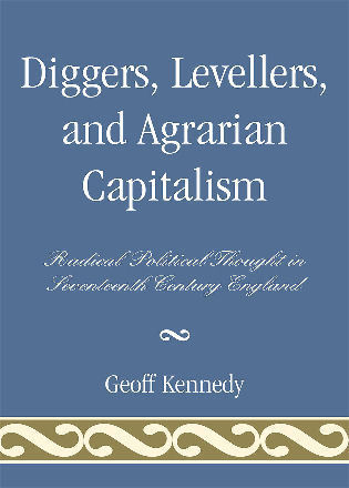 Cover image for the book Diggers, Levellers, and Agrarian Capitalism: Radical Political Thought in 17th Century England