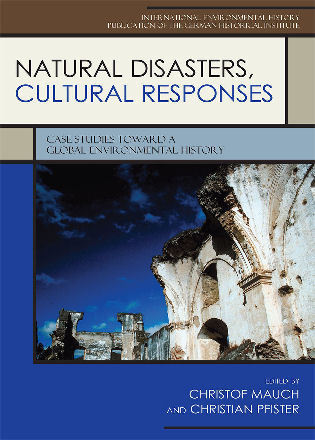 Cover image for the book Natural Disasters, Cultural Responses: Case Studies toward a Global Environmental History