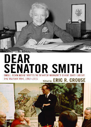 Cover image for the book Dear Senator Smith: Small-Town Maine Writes to Senator Margaret Chase Smith about the Vietnam War