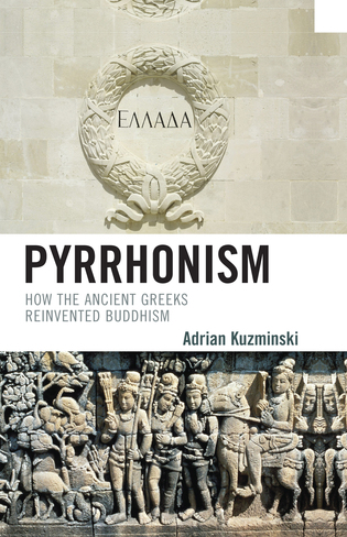 Cover image for the book Pyrrhonism: How the Ancient Greeks Reinvented Buddhism