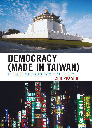 Cover image for the book Democracy (Made in Taiwan): The 'Success' State as a Political Theory