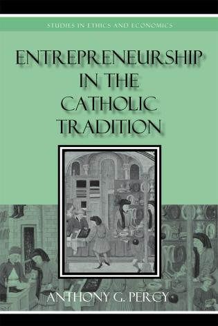 Cover image for the book Entrepreneurship in the Catholic Tradition