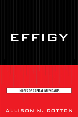 Cover image for the book Effigy: Images of Capital Defendants