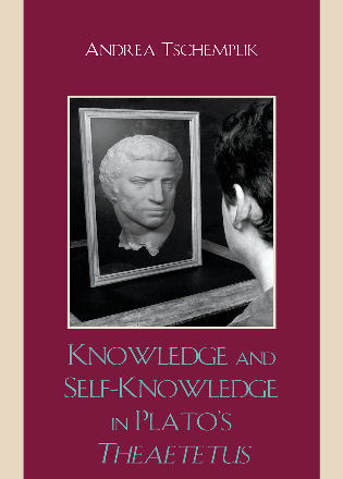 Cover image for the book Knowledge and Self-Knowledge in Plato's Theaetetus