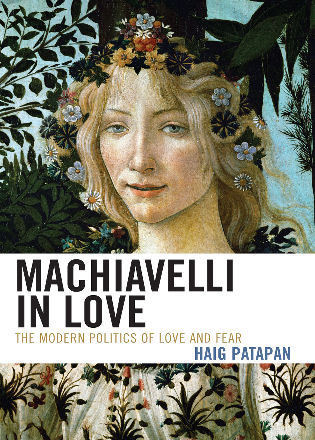 Cover image for the book Machiavelli in Love: The Modern Politics of Love and Fear
