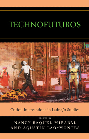 Cover image for the book Technofuturos: Critical Interventions in Latina/o Studies