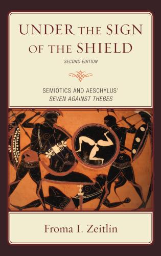Cover image for the book Under the Sign of the Shield: Semiotics and Aeschylus' Seven Against Thebes