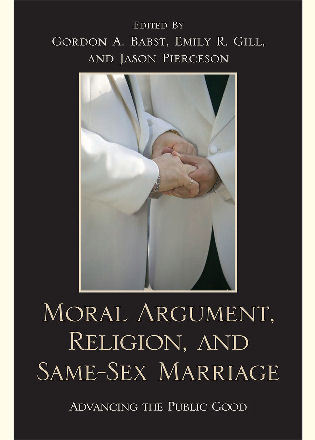 Cover image for the book Moral Argument, Religion, and Same-Sex Marriage: Advancing the Public Good